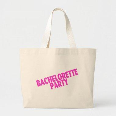 Bachelorette Party Bridesmaids Pink Large Tote Bag