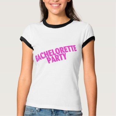 Bachelorette Party Bridesmaids Pink T-Shirt