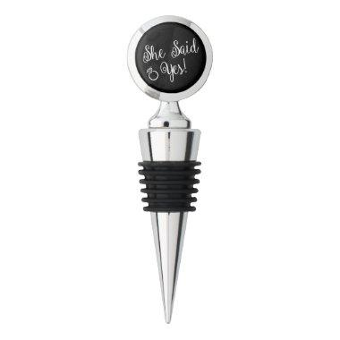 Gift, She Said Yes Wine Stopper