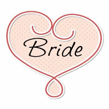 Bride Pink Heart Cutout