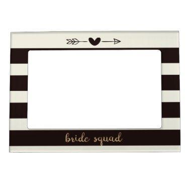 Bride Squad  Magnetic Frame