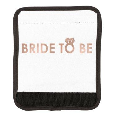 BRIDE TO BE with rose gold foil effect print Luggage Handle Wrap