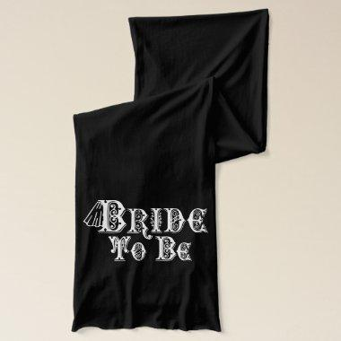 Bride To Be With Veil, Fancy White Type Scarf