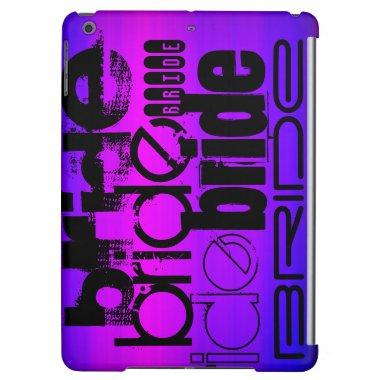 Bride; Vibrant Violet Blue and Magenta Case For iPad Air