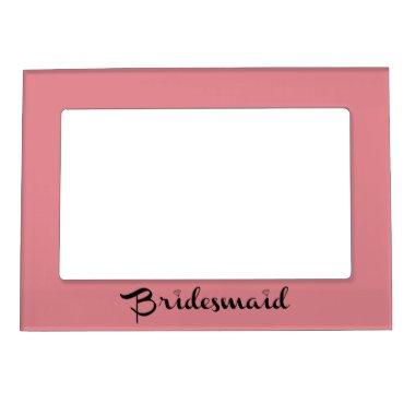 Bridesmaid Black On Pink Magnetic Picture Frame