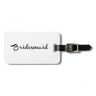 Bridesmaid Black on White Bag Tag