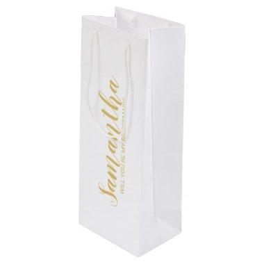 Bridesmaid Proposal | Modern Script Gold Wine Gift Bag