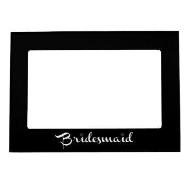 Bridesmaid White on Black Magnetic Photo Frame