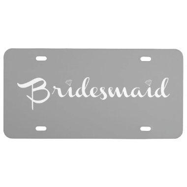 Bridesmaid White On Grey License Plate
