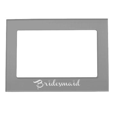 Bridesmaid White On Grey Magnetic Picture Frame