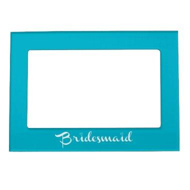Bridesmaid White on Light Blue Magnetic Picture Frame