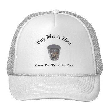 Buy Me a Shot Bachelor or Bachelorette Party Trucker Hat