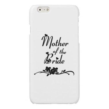 Classic Mother of the Bride Glossy iPhone 6 Case