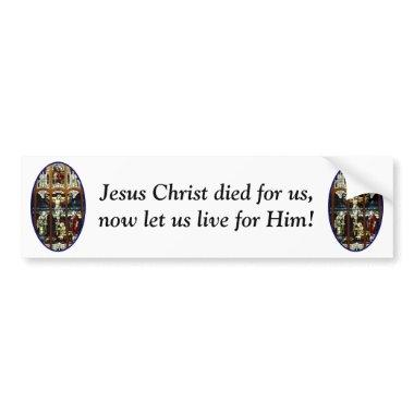 Crucifixion of Jesus stained glass window Bumper Sticker