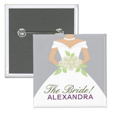 Custom  Button - The Bride!