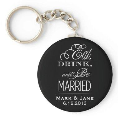 Eat Drink and Be Married Keychain