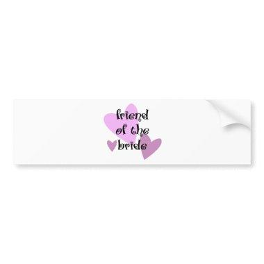 Friend of the Bride Bumper Sticker