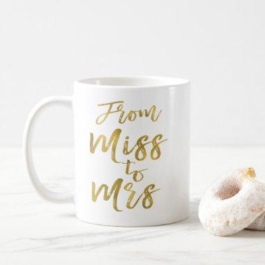 From Miss to Mrs  Party Gold Foil Coffee Mug