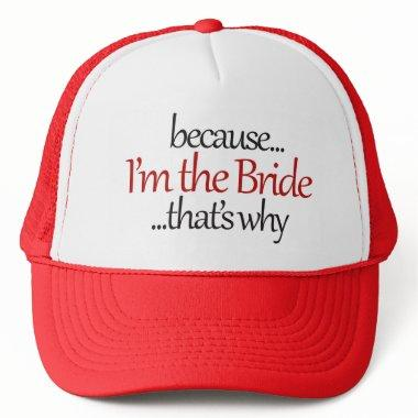 Funny Bride to Be is sassy bridezilla humor Trucker Hat