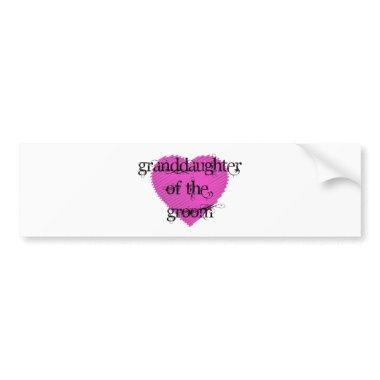 Granddaughter of the Groom Bumper Sticker