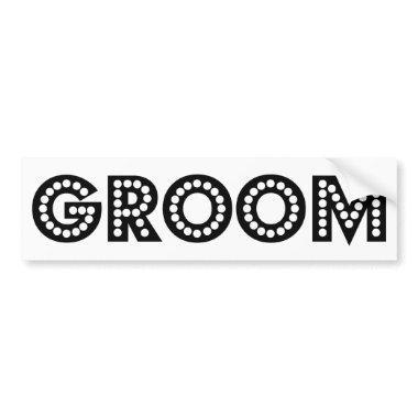 Groom Bumper Sticker