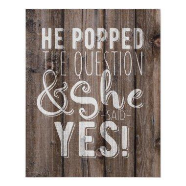 He popped the question engagement  poster