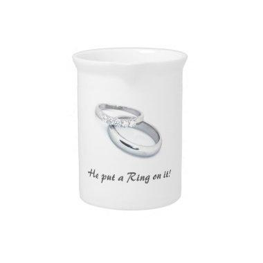 He Put a Ring on It! Beverage Pitcher