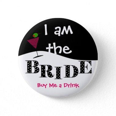 I Am The Bride Party Button