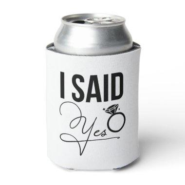 """I Said Yes"" - Bridal Shower Can Cooler"