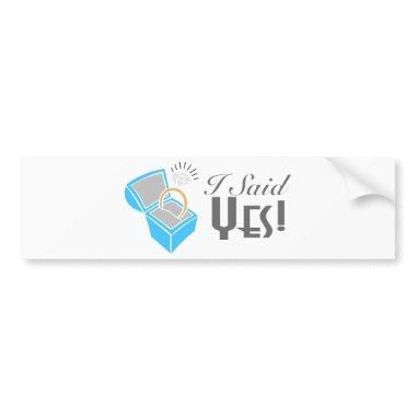 I Said Yes! (Engagement Ring Box) Bumper Sticker