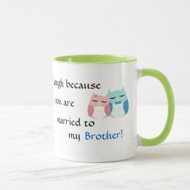 I smile because you are my Sister-in-law Mug