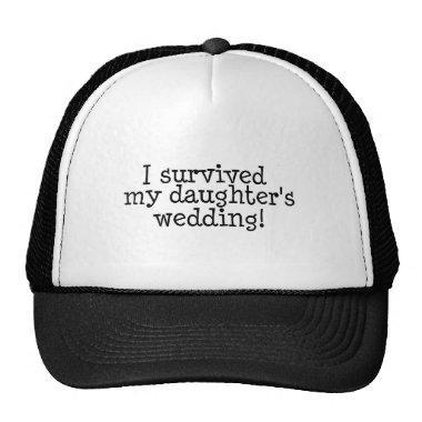 I Survived My Daughter's Wedding Trucker Hat