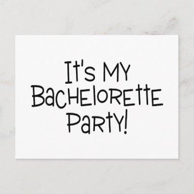 Its My Bachelorette Party Invitation Post