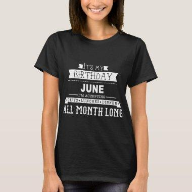 it's my birthday, june, i'm accepting gift lunches T-Shirt