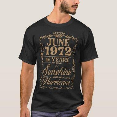 June 1972 46 years of being sunshine birthday t-s T-Shirt