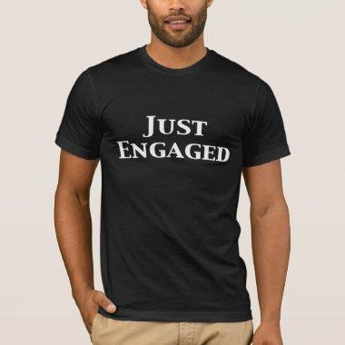 Just Engaged Gifts T-Shirt