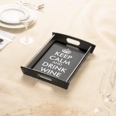 Keep calm and drink wine serving tray for party