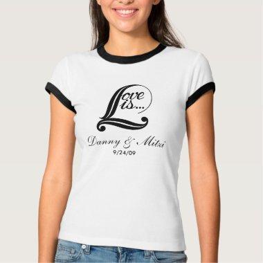 love is....wedding t-shirt -customize