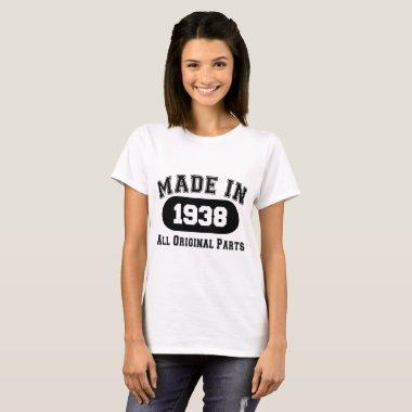 made in 1938 all original parts birthday T-Shirt