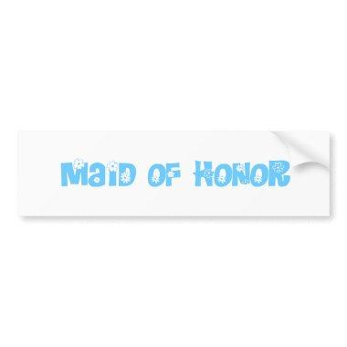 Maid of Honor Bumper Sticker