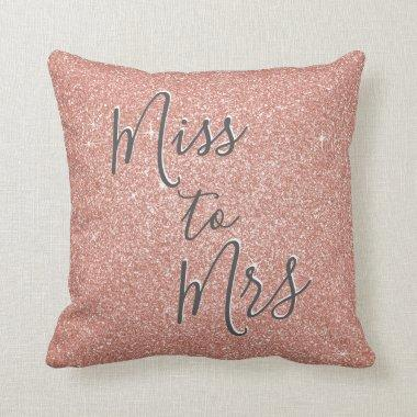 Miss to Mrs  Party Rose Gold Sparkle Throw Pillow