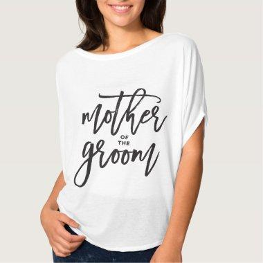 Mother of The Groom Brush Script Wedding T-shirt