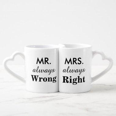 Mr. always wrong & Mrs. always right Funny Couples Coffee Mug Set