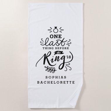 ONE LAST THING BEFORE THE RING BEACH TOWEL