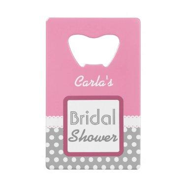 Pink and Gray Polka Dot Theme  D03 Credit  Bottle Opener