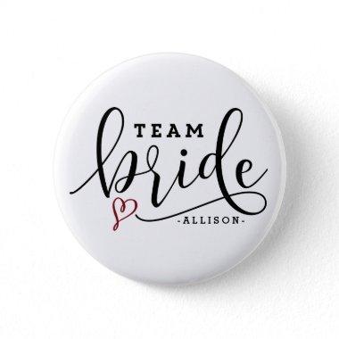 Pretty Modern Calligraphy Team Bride Personalized Button