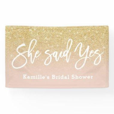 She said yes bridal shower blush pink gold glitter banner