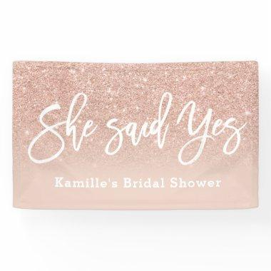 She said yes bridal shower blush rose gold glitter banner
