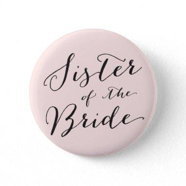 Sister of the Bride Chic Wedding Bridal Party Pinback Button