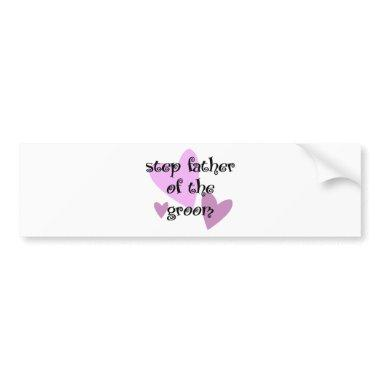 Step Father of the Groom Bumper Sticker